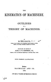 Cover of: The kinematics of machinery: outlines of a theory of machines
