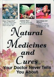 Cover of: Natural Medicines and Cures Your Doctor Never Tells You About | Frank Cawood and Associates