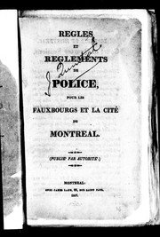 Cover of: Rules and [r]egulations of police, for the city and suburbs of Montreal
