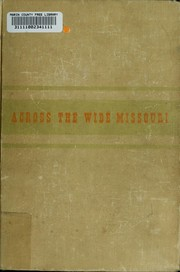 Cover of: Across the wide Missouri | Bernard Augustine De Voto