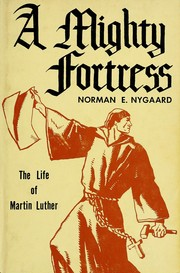 Cover of: A mighty fortress | Norman E. Nygaard