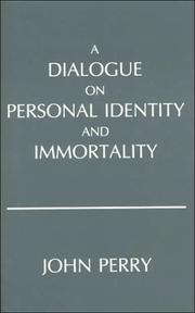 Cover of: A dialogue on personal identity and immortality | Perry, John