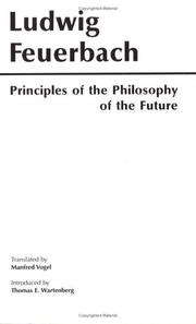 Cover of: Principles of the philosophy of the future | Ludwig Feuerbach