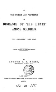 Cover of: On the etiology and prevalence of diseases of the heart among soldiers, 'Alexander' prize essay by Arthur Bowen R. Myers