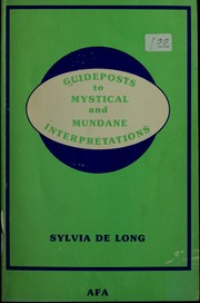 Cover of: Guideposts to mystical and mundane interpretations | Sylvia De Long