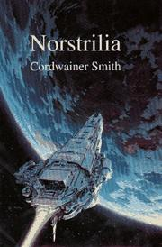 Cover of: Norstrilia | Linebarger, Paul Myron Anthony
