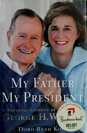 Cover of: My father, my president | Doro Bush Koch