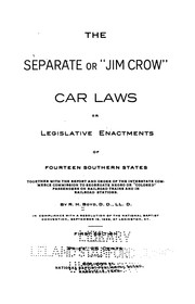 "Cover of: The separate or ""Jim Crow"" car laws or legislative enactments of fourteen Southern states 