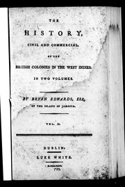 Cover of: The history, civil and commercial, of the British colonies in the West Indies by Bryan Edwards