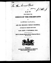 Cover of: An Act for taking the census of the inhabitants of Lower Canada, and for obtaining certain statistical information therein mentioned | Canada