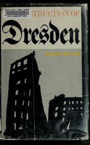 The destruction of Dresden by David John Cawdell Irving