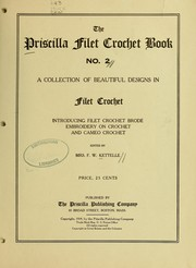 Cover of: The Priscilla filet crochet book, no. 2 by Kettelle, F. W. Mrs