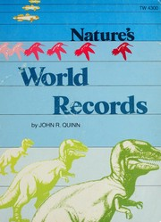 Cover of: Nature's world records | John R. Quinn