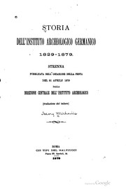Cover of: Storia dell' Instituto archeologico germanico, 1829-1879 | [Michaelis, Adolf Theodor Friedrich]
