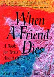 Cover of: When a friend dies | Marilyn E. Gootman