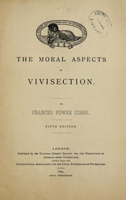 Cover of: The moral aspects of vivisection