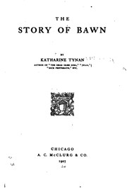 Cover of: The story of Bawn | Katharine Tynan