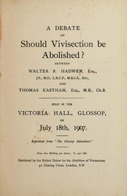 Cover of: A debate on Should vivisection be abolished?