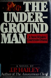 Cover of: The underground man | J. P. Hailey
