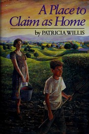 Cover of: A place to claim as home | Patricia Willis