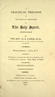 Cover of: A practical treatise on the ordinary operations of the Holy Spirit | George Stanley Faber