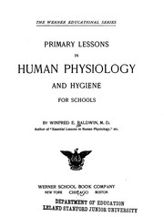 Cover of: Primary lessons in human physiology and hygiene for schools. | Winfred Eugene Baldwin