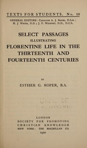 Cover of: ... Select passages illustrating Florentine life in the thirteenth and fourteenth centuries | Esther Gertrude Roper