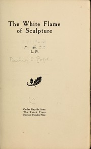 Cover of: The white flame of sculpture