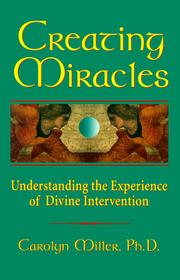 Cover of: Creating miracles | Carolyn Godschild Miller