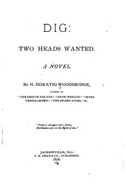Cover of: Dig: Two Heads Wanted: A Novel by H. Horatio Woodbridge