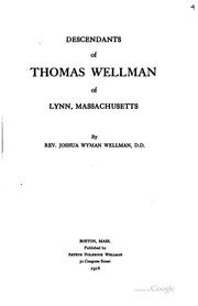 Descendants of Thomas Wellman of Lynn, Massachusetts