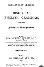 Cover of: Elementary Lessons in Historical English Grammar: Containing Accidence and Word-formation by Richard Morris
