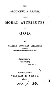 Cover of: The argument, a priori, for the moral attributes of God by William Honyman Gillespie