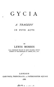 Cover of: Gycia: A Tragedy in Five Acts | Lewis Morris