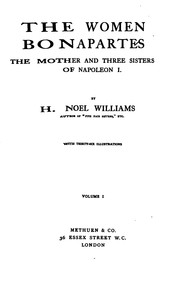 Cover of: The Women Bonapartes: The Mother and Three Sisters of Napoleon I by Hugh Noel Williams