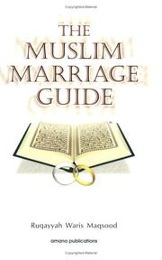 The Muslim Marriage Guide by Ruqaiyyah Waris Maqsood
