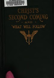 Christ's second coming and what will follow by Herbert McClellan Riggle