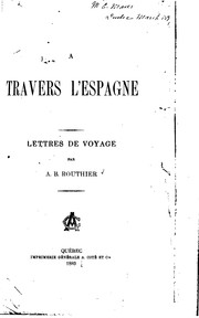 Cover of: A travers l'Espagne: lettres de voyage by Routhier, A. B. Sir