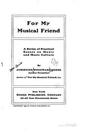 Cover of: For my musical friend | Aubertine (Woodward) Mrs Moore