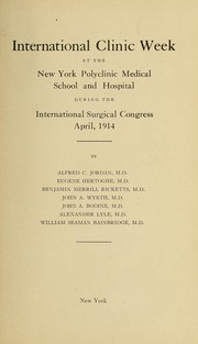 Cover of: International clinic week at the New York polyclinic medical school and hospital during the International surgical congress, April, 1914 | SociГ©te international de chirurgie. CongrГ©s