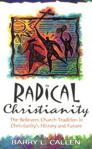 Cover of: Radical Christianity: the Believers Church tradition in Christianity's history and future