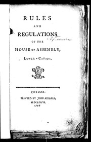 Cover of: Rules and regulations of the House of Assembly, Lower-Canada