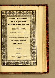Contra-manifesto to that published by the Government of Buenos-Ayres, stating the grounds on which it pretends to justify its declaration of war against the Peru-Bolivian Confederacy by Peru-Bolivian Confederation