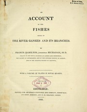 Cover of: An account of the fishes found in the river Ganges and its branches. | Francis Hamilton