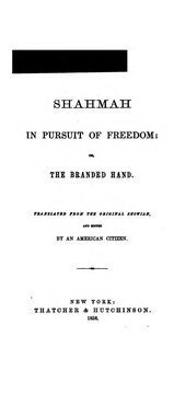 Cover of: Shahmah in Pursuit of Freedom, Or, The Branded Hand | Frances Harriet Green