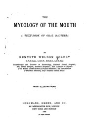Cover of: The mycology of the mouth | Goadby, Kenneth Weldon Sir
