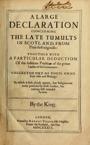 Cover of: A large declaration concerning the late tumults in Scotland, from their first originalls | Walter Balcanquhall