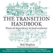 Cover of: The transition handbook | Rob Hopkins