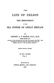 Cover of: The Life of Nelson: The Embodiment of the Sea Power of Great Britain by Alfred Thayer Mahan