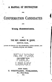 Cover of: A Manual of Instruction for Confirmation Candidates and Young Communicants by George Wolfe Shinn